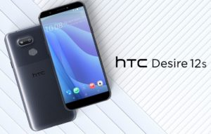 Desire, New HTC Desire 12s Smartphone with 5.7-Inch HD+ Display| Specifications